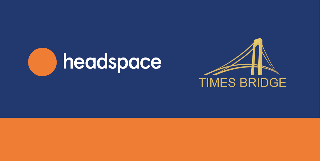 Headspace Announces Investment from Times Bridge